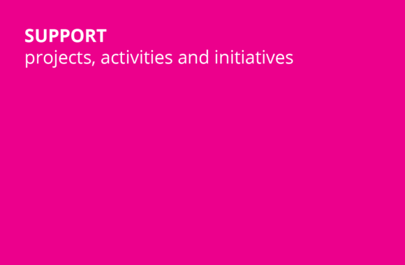 support projects, activites and initiatives